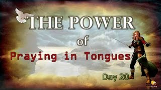 Prayer Warriors 365-Day 20 - Power of Praying in Tongues