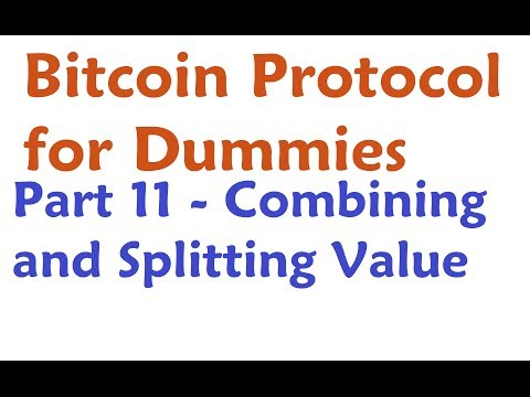 Bitcoin Protocol - Combining And Splitting Value