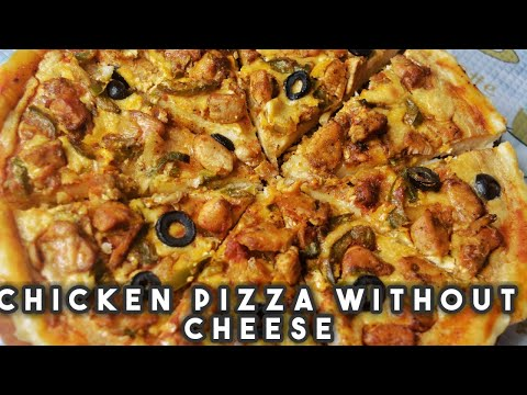 Chicken Pizza Without Cheese | Easy Recipe | Tasty Recipe | Homemade Pizza | Pizza Recipe