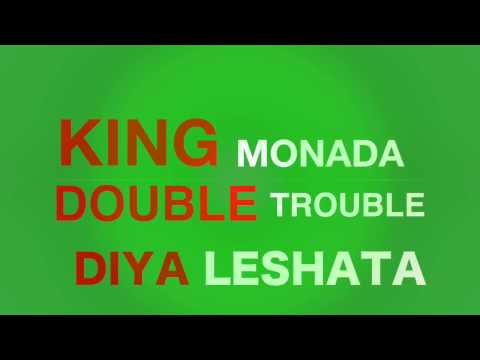 King Monada x The Double Trouble Diya Leshata