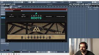 ML Sound Lab Amped Roots (Tone Hunt Live)