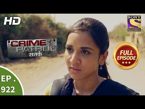 Crime Patrol Satark – Ep 922 – Full Episode – 26th May, 2018