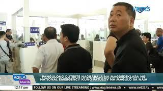 Pangulong Duterte nagbabala na magdedeklara ng National Emergency sa NAIA
