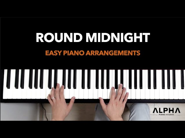 Round Midnight (Jazz Ballad) - Easy Piano Arrangement (Level: High-Beginner to Low-Intermediate)