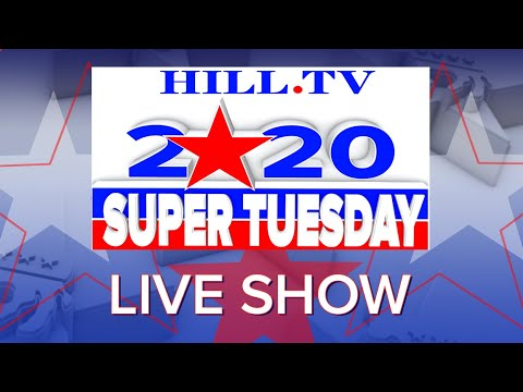 LIVE: Hill TV's Super Tuesday 2020 Results Coverage - HOUR ONE