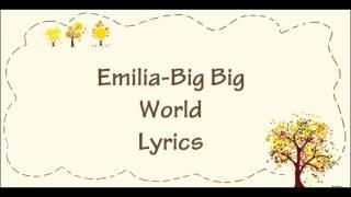 Emilia -Big Big World Lyrics
