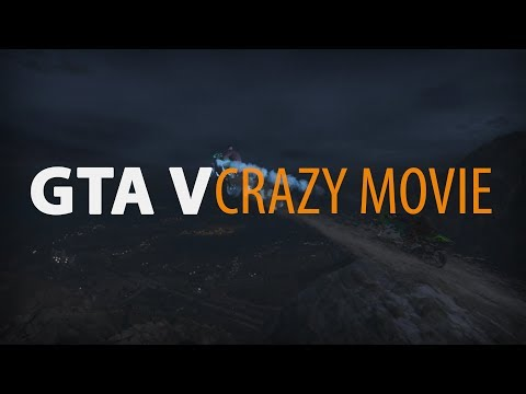GTA V CRAZY MOVIE - WE ARE BACK!