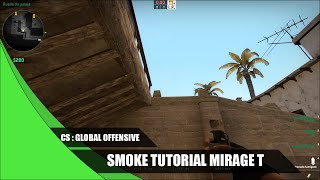Counter-Strike : Global Offensive | Smoke tutorial Mirage T-side