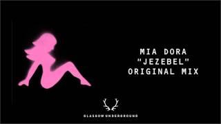 "Mia Dora ""Jezebel"" (Original Mix) [Glasgow Underground]"