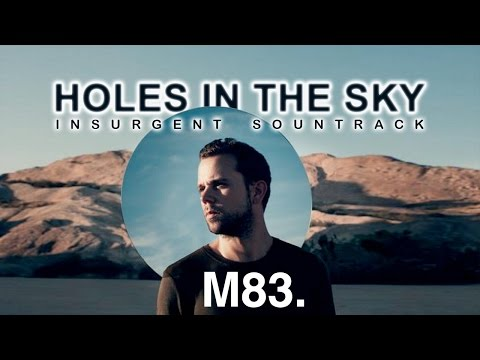 M83 feat. HAIM - Holes In The Sky (Lyrics | Lyric Video) [Insurgent Soundtrack / Ending Scene]