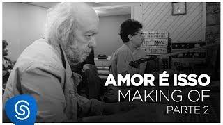 Baixar Erasmo Carlos - Amor é Isso (Making Off Parte 2)