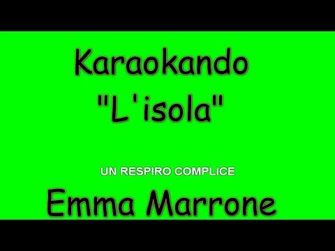 Karaoke Italiano - L'isola - Emma Marrone ( Testo )