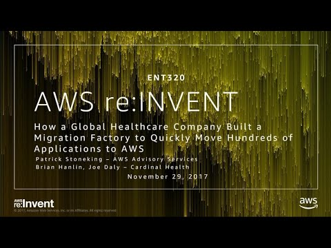 AWS re:Invent 2017: How a Global Healthcare Company Built a Migration Factory to Qui (ENT320)