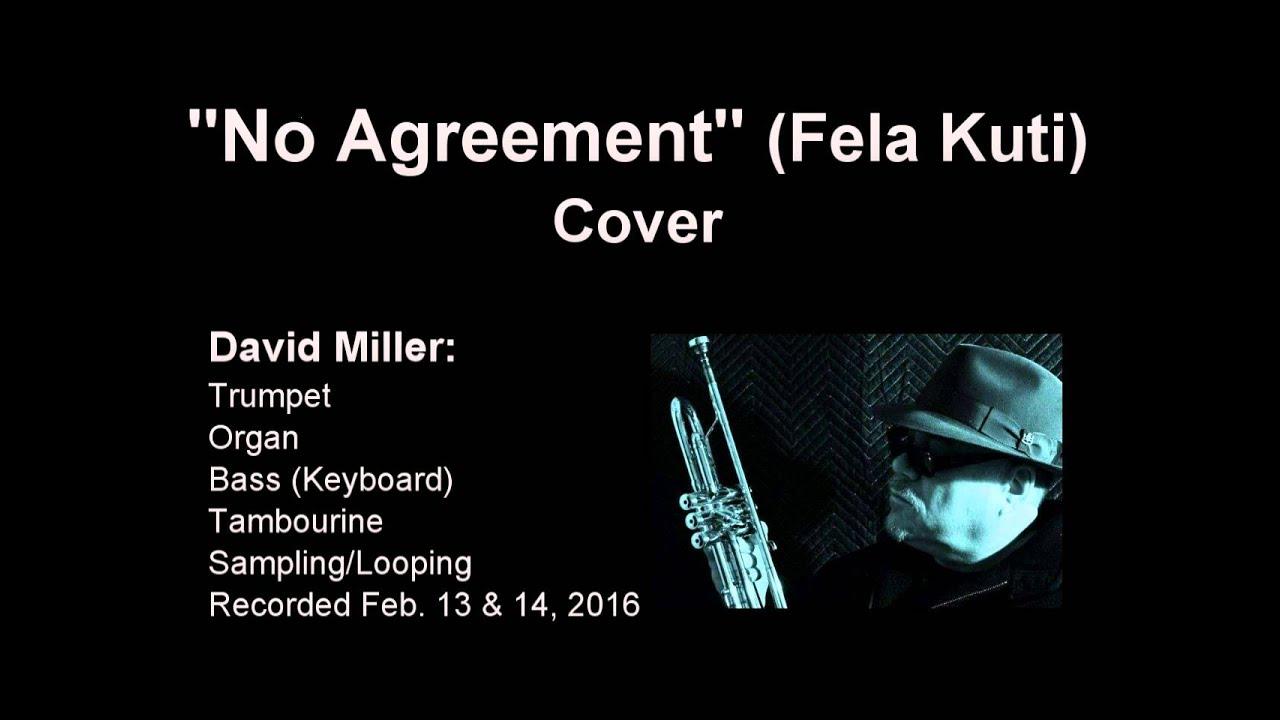 No Agreement Fela Kuti Cover David Miller Youtube