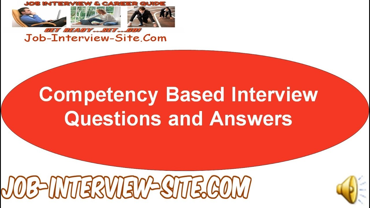 Competency Based Interview Questions and Answers - YouTube