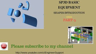 SP3D Training tutorial  || Shapes introduction || Equipment modeling || Part-3