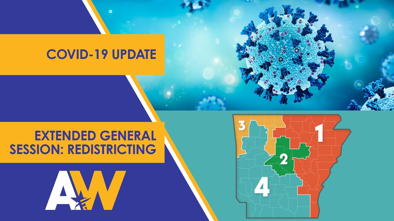 Arkansas Week: COVID-19 Update and Extended General Session: Redistricting