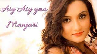 Aiy Aiy yaa - Manjari II HINDI ROCK II VIDEO Mp3