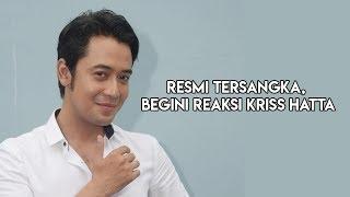Download Video Resmi Tersangka, Begini Reaksi Kriss Hatta MP3 3GP MP4