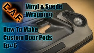 Fiberglass Door Panels Pods -  Video Step 6 Wrapping Vinyl And Suede