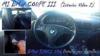 BMW E46 328CI - Interior al detalle (2) - Capitulo 3