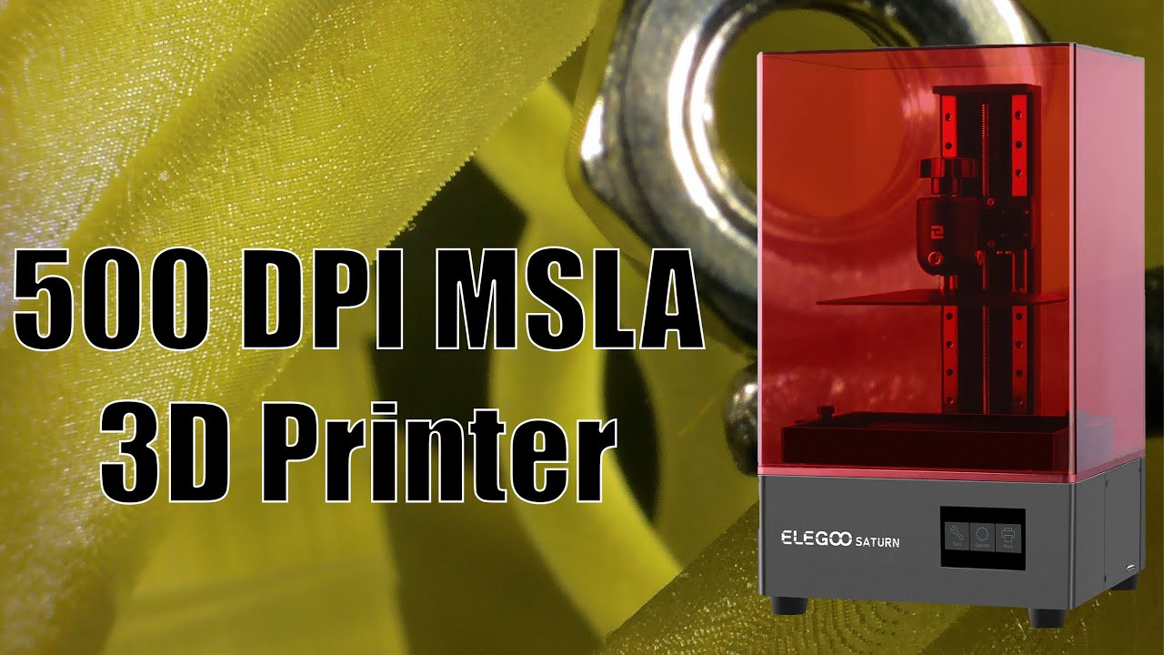 Elegoo Saturn: Affordable 4k MSLA 3D Printer