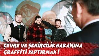 ÇEVRE VE ŞEHİRCİLİK BAKANINA GRAFFİTİ YAPTIRMAK!