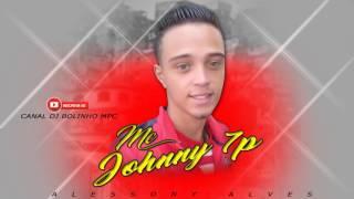 Mc Johnny 7P - Itinerário Da Quebrada ((DJ BOLINHO MPC)) Lançamento 2017