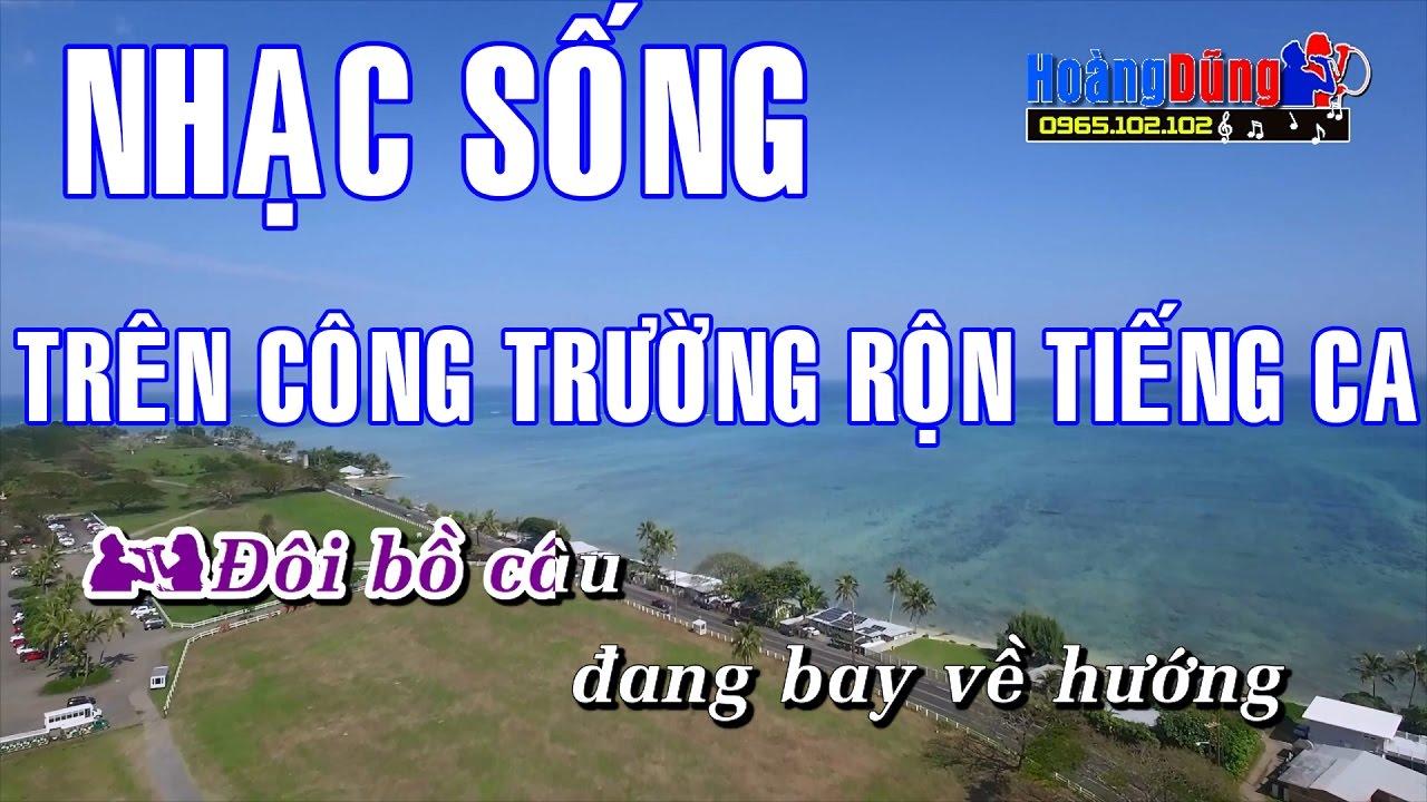 Karaoke Nhạc Sống | TRÊN CÔNG TRƯỜNG RỘN TIẾNG CA | Beat chất lượng cao