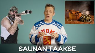 In Finland We Have This Thing Called... Saunan taakse