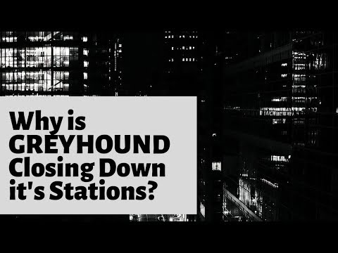 Greyhound Is Quietly Closing & Selling Bus Stations All Over The Country