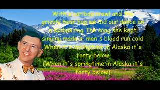When its spring time in Alaska Hank Snow with Lyrics. YouTube Videos
