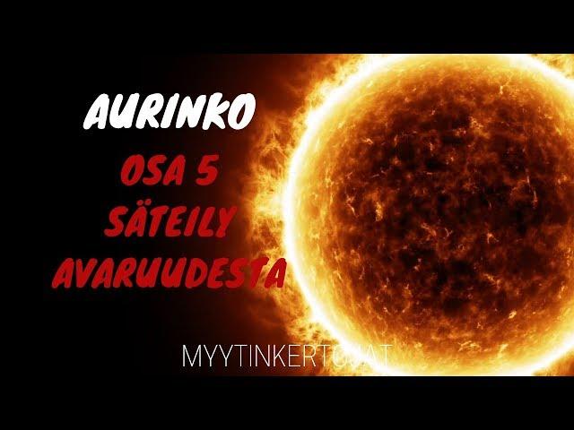 Aurinko - osa 5 - Säteily avaruudesta
