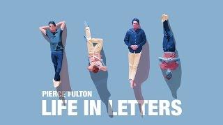 pierce fulton   life in letters