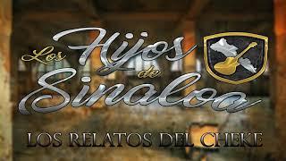 Los Relatos Del Cheke- Los Hijos De Sinaloa
