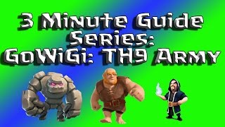 Clash of Clans - 3 Minute Guide - GoWiGi - TH9 Farming and Trophy Pushing Army