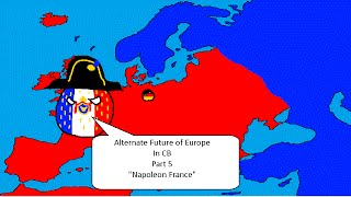 Alternate Future of Europe in CB -5- Napoleon France