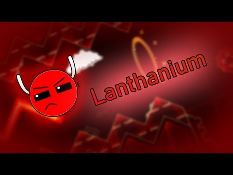 Lanthanium by Fury0313 and more | Easy Demon | Geometry Dash 2.11
