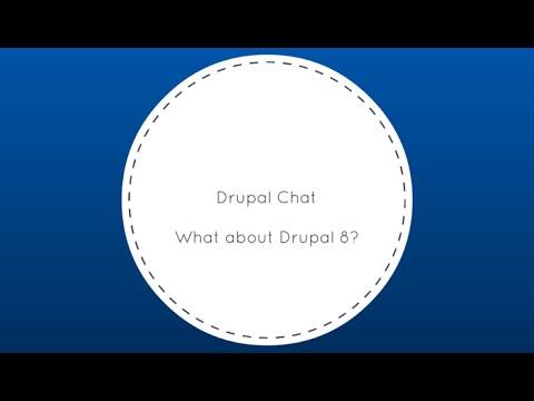 Drupal Chat: What About Drupal 8?