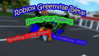Roblox Greenville Beta! | Buying The Regera! | Spending 12,000 Robux! | Ft. FordFocus_165YT