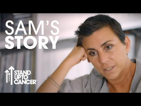 Stand Up To Cancer | Sam