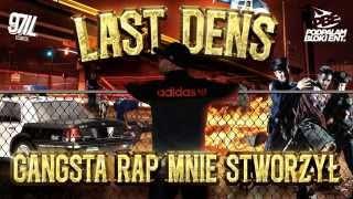 Last Dens - Gangsta rap mnie stworzył (prod. MLD) 2015