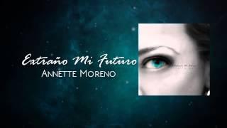 Annette Moreno Extraño Mi Futuro Audio