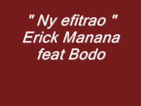 Ny efitrao (Erick Manana, Bodo)