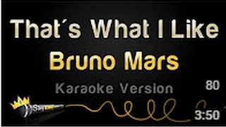 Bruno Mars That's What I Like (Karaoke Version)