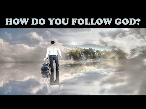 HOW DO YOU FOLLOW GOD?