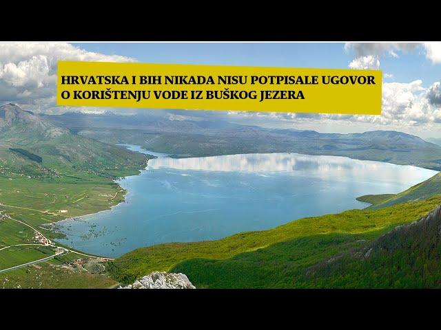 Hrvatska i BiH nikada nisu potpisale ugovor o korištenju vode iz Buškog jezera