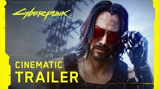 Cyberpunk 2077 - Official E3 2019 Cinematic Trailer
