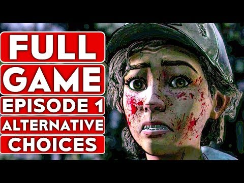 THE WALKING DEAD Season 4 EPISODE 1 Alternative Choices Gameplay Walkthrough Part 1 FULL GAME