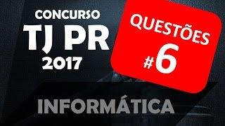 Concurso TJ PR 2017 Questões comentadas de informática Aula 6